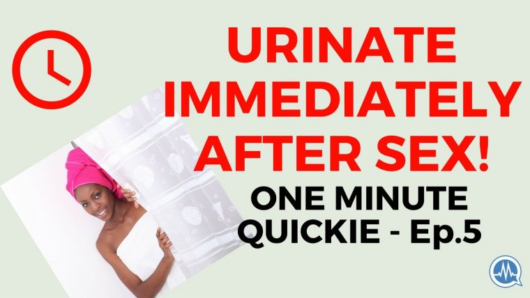 URINATE AFTER SEX! (One Minute Quickie - Episode 5)