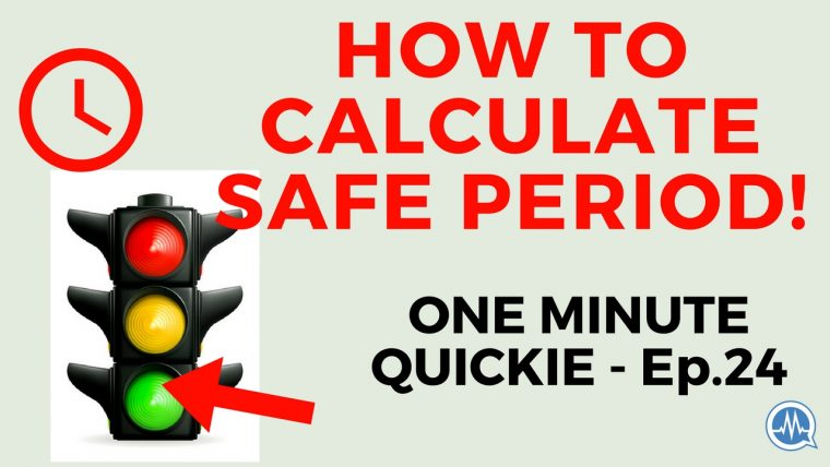 HOW TO CALCULATE SAFE PERIOD TO PREVENT PREGNANCY -CALENDAR METHOD (One Minute Quickie - Episode 24)